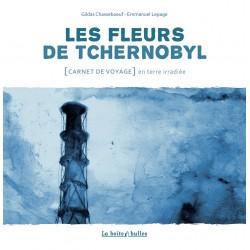 Les Fleurs de Tchernobyl -...